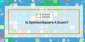 OpinionSquare Review Scam