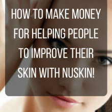 How-To-Make-Money-For-Helping-People-To-Improve-Their-Skin-With-NuSkin