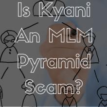 Is Kyani An MLM Pyramid Scheme?