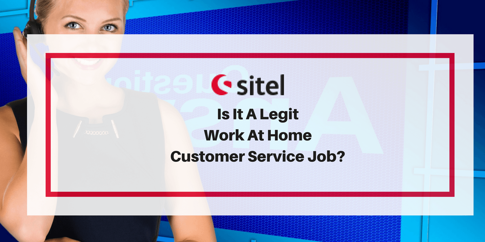 Sitel Review Is It A Legit Work At Home Customer Service Job