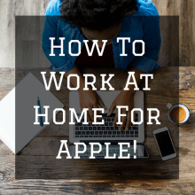 How To Work At Home For Apple
