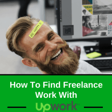 How To Find Freelance Work With Upwork