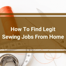 How To Find Legit Sewing Jobs From Home