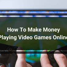 How To Make Money Playing Video Games Online (1)