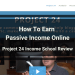 Project 24 Income School Review