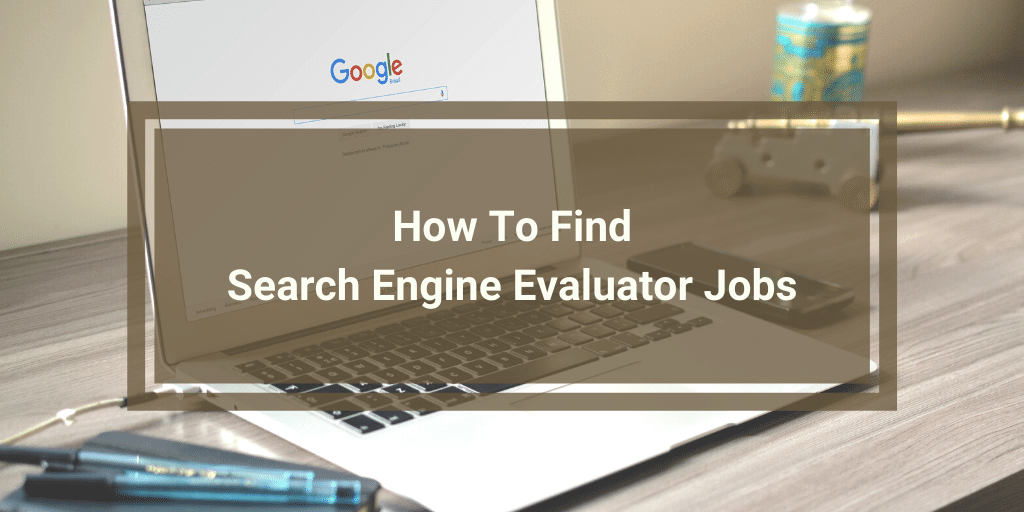 How To Find Search Engine Evaluator Jobs