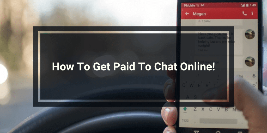 How To Get Paid To Chat Online